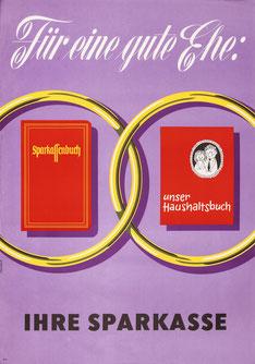 Plakat: Für eine gute Ehe. Ehering, Sparkassenbuch und Haushaltsbuch 1965.