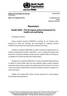 Heath 2020. The European policy framework for health and well-being. Resolution EUR/RC62/R4