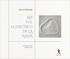 Así fue el triunfo de la nada - Patricia Valmurián