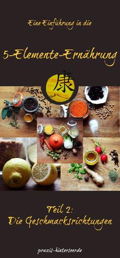 Eine Einführung in die  5-Elemente-Ernährung der TCM, im Teil 2 werden die Geschmacksrichtungen besprochen
