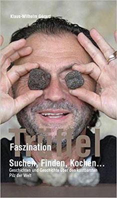 Ein Trüffelexperte verrät die grossen und kleinen Geheimnisse über die Diamanten der Erde.  Klaus-Wilhelm Gérard ist Unternehmer mit Künstlerherz, Buchautor und hat die Lizenz zum Trüffelsuchen.  Er lebt in Peißenberg, Oberbayern und in Monte San Vito,