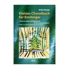 Kleines Choralbuch für Einsteiger, Heft 2 von Achim Runge VS3263