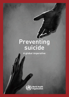 Preventing suicide. A global imperative. WHO, 2014.