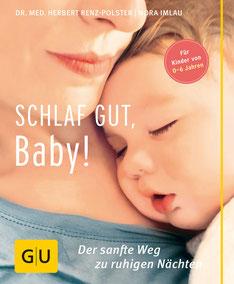 Schlaf gut, Baby Buchrezension Rezension Schlafprobleme Baby schläft nicht schlecht Dr. Herbert Renz-Polster Nora Imlau