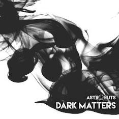 ASTRONUTS - Dark Matters