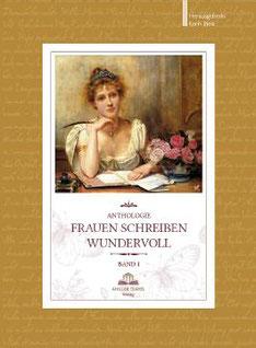 """Anthologie """"Frauen schreiben wundervoll"""", Band 1"""