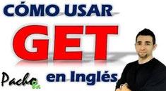 Aprende a usar el verbo GET en inglés con estas 3 bases Pacho8a