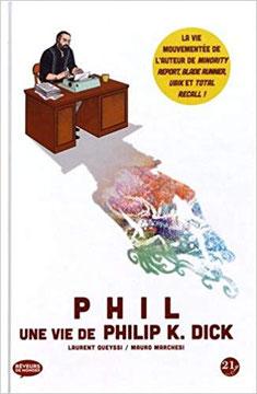 Couverture PHIL une vie de Philip K Dick Chronique bande dessinée biographie graphique guillaume cherel