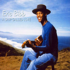 Eric Bibb - 2005 / A SHIP CALLED LOVE