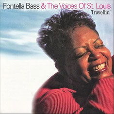2001 / Fontella Bass & The Voices Of St. Louis ‎– Travellin'