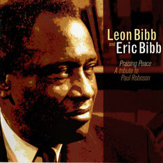 Eric Bibb - 2006 / Praising Peace: A Tribute to Paul Robeson (feat. Leon Bibb)