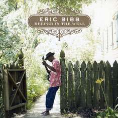 Eric Bibb - 2012 / DEEPER IN THE WELL