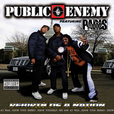 Public Enemy - 2006 / Rebirth Of A Nation