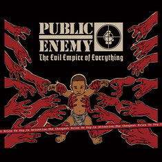 Public Enemy - 2012 / The Evil Empire Of Everything