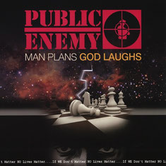 Public Enemy - 2015 / Man Plans God Laughs