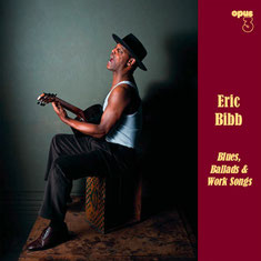 Eric Bibb - 2011 / BLUES, BALLADS AND WORK SONGS