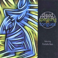 1999 / David Murray feat. Fontella Bass ‎– Speaking In Tongues