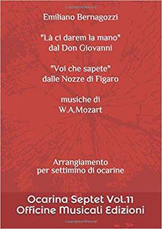 Là ci darem la mano  Voi che sapete da Le nozze di Figaro di Mozart
