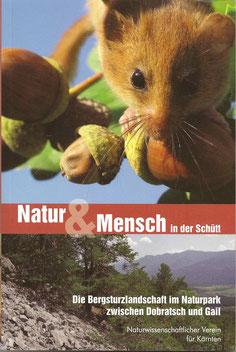Natur und Mensch in der Schütt - Die Bergsturzlandschaft im Naturpark zwischen Dobratsch und Gail - Naturwissenschaftlicher Verein für Kärnten 2013