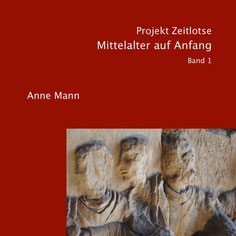 Projekt Zeitlotse, Mittelalter auf Anfang, Band 1,