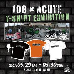 108 × ACUTE T-shirt Exhibition