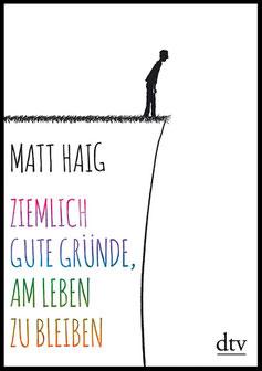 Ziemlich gute Gründe, am Leben zu bleiben / Matt Haig  lieber glücklich Bibliotherapie