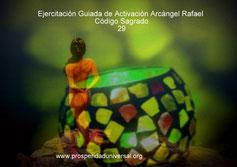 ACTIVACIÓN DE CÓDIGO SAGRADO 29- EJERCITACIÓN GUIADA DE ACTIVACIÓN- SANIDAD DIVINA - ARCÁNGEL RAFAEL - PROSPERIDAD UNIVERSAL