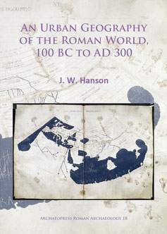 An Urban Geography of the Roman World, 100 BC to AD 300