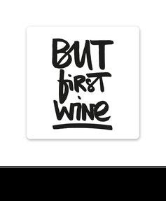 Keramikuntersetzer But first wine kaufen