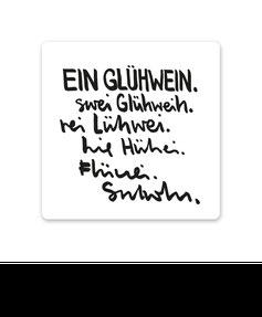 """Keramikuntersetzer """"Ein Glühwein... swei Glühweih..."""""""