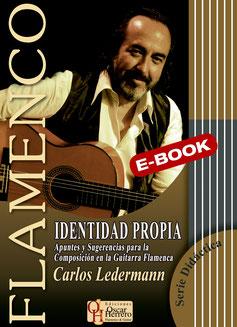 IDENTIDAD PROPIA Apuntes y Sugerencias para la Composición en la Guitarra Flamenca