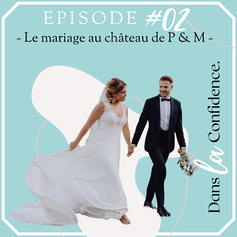 mariage-chateau-podcast-DanslaConfidence