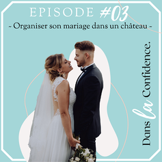 organiser-mariage-chateau-podcast-DanslaConfidence
