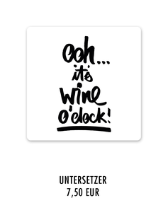 "Keramikuntersetzer ""ohh it's wine o'clock"" kaufen"