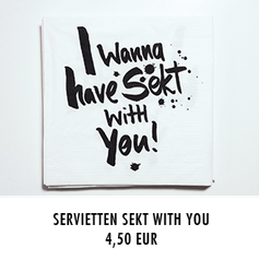 "Papierservietten ""I wanna have sekt with you"" kaufen"