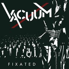 VACUUM - Fixated