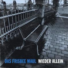 """Das Frisbee Maul """"Wieder allein"""" EP!"""