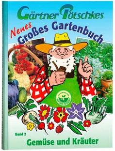 Gärtner Pötschkes großes Gartenbuch Band 2