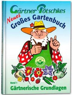 Gärtner Pötschkes großes Gartenbuch Band 1