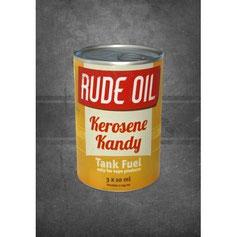 Rude Oil - Kerosene Kandy