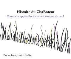 Pascale Lecoq - Histoire du Chaboteur - reveilasoi.com