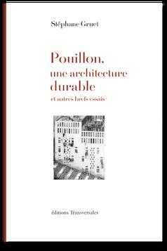 """Livre """"Pouillon, une architecture durable, et autres brefs essais"""" de S. Gruet aux éditions Transversales"""