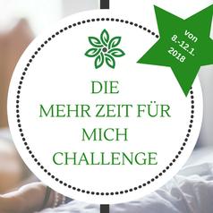 Die MEHR ZEIT FÜR MICH 5 Tage Challenge - kostenlos ab 8.1.2018