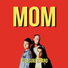 MOM - Pleasure Island