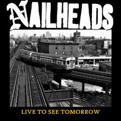 The Nailheads -  Live To See Tomorrow