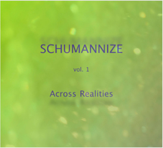 Schumannize - Vol. 1 // Accross Realities