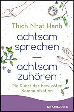 achtsam sprechen achtsam zuhören - Buch Thich Nhat Hanh