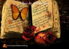 LIBRO DE MIS DESEOS - PROSPERIDAD UNIVERSAL - ESCRIBE TUS DESEOS POR 21 DÍAS - CADENA DE LOS TRES DESEOS - www.prosperidaduniversal.org