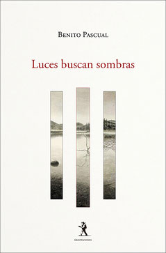 Luces buscan sombras - Benito Pascual