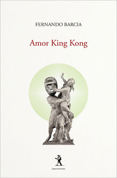 Amor King Kong - Fernando Barcia